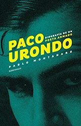 Libro Paco Urondo . Biografia De Un Poeta Armado