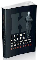 Libro Franz Kafka . Una Literatura Del Absurdo Y La Risa
