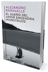 Libro El Suen/O Del Amor Engendra Monstruos