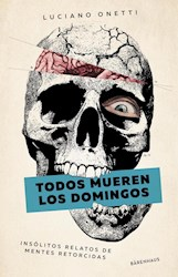 Libro Todos Mueren Los Domingos