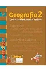 Papel GEOGRAFIA 2 MANDIOCA AMERICA SOCIEDAD ESPACIOS Y RECURSOS (SERIE LLAVES) (NOVEDAD 2017)