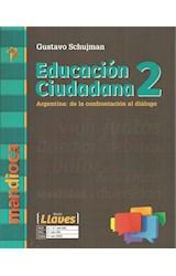 Papel EDUCACION CIUDADANA 2 MANDIOCA LLAVES ARGENTINA DE LA CONFRONTACION AL DIALOGO (NOVEDAD 2017