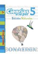 Papel CIENCIAS A LA PAR 5 (CIENCIAS SOCIALES / NATURALES) (BONAERENSE) (NOVEDAD 2018)