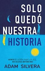 Libro Solo Quedo Nuestra Historia