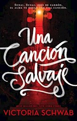 Libro Una Cancion Salvaje  ( Libro 1 De La Saga Los Monstruos De Verity )