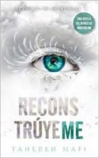 Libro Reconstruyeme ( Libro 1 Serie Restore Me )