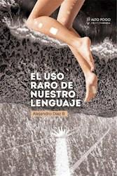 Libro El Uso Raro De Nuestro Lenguaje