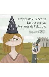 Papel DE PICAROS Y PICAROS LAS TRES PLUMAS / AVENTURAS DE PULGARCITO [+6 AÑOS] (PLANETA AMARILLO)