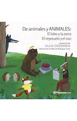 Papel DE ANIMALES Y ANIMALES EL LOBO Y LA ZORRA / EL REYEZUELO Y EL OSO [+6 AÑOS] (SERIE PLANETA AMARILLO)
