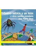 Papel CUATRO SABIOS Y UN LEON Y OTROS CUENTOS POPULARES (COLECCION PLANETA AMARILLO) (+6 AÑOS) (RUSTICA)