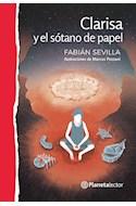 Papel CLARISA Y EL SOTANO DE PAPEL [+10 AÑOS] (SERIE PLANETA ROJA)