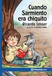 Libro Cuando Sarmiento Era Chiquito