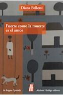 Papel FUERTE COMO LA MUERTE (COLECCION LA LENGUA / POESIA) (BOLSILLO) (RUSTICA)