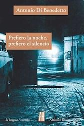 Libro Prefiero La Noche , Prefiero El Silencio