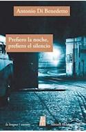 Papel PREFIERO LA NOCHE PREFIERO EL SILENCIO (COLECCION LA LENGUA / CUENTO)