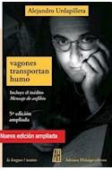 Papel VAGONES TRANSPORTAN HUMO (INCLUYE EL INEDITO MENSAJE DE ANFIBIO) (COLECCION LA LENGUA / TEATRO)