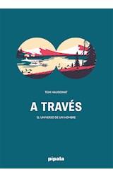 Papel A TRAVES EL UNIVERSO DE UN HOMBRE (ILUSTRADO) (CARTONE)