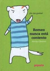 Libro Romeo Nunca Esta Contento