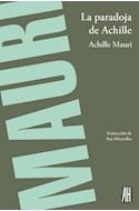 Papel PARADOJA DE ACHILLE (COLECCION NARRATIVAS) [TRADUCCION DE ANA MIRAVALLES]
