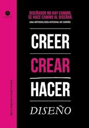 Libro Diseñador No Hay Camino, Se Hace Camino Al Diseñ