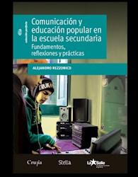 Libro Comunicacion Y Educacion Popular En La Escuela Secundaria