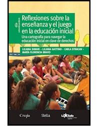 Libro Reflexiones Sobre La Ense/Anza Y El Juego En La Educacion Iniclal