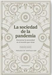 Libro La Sociedad En Pandemia .Encontrar La Serenidad En El Mundo Que Viene