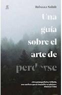 Papel UNA GUIA SOBRE EL ARTE DE PERDERSE (COLECCION NO FICCION)