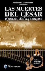 Libro Las Muertes De Cesar .Renacer De Las Cenizas