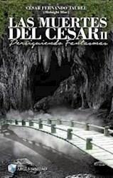Libro Muertes Del Cesar Ii .Persigueindo Fantasmas