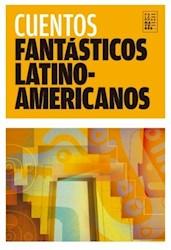 Libro Cuentos Fantasticos Latinoamericanos (2Da. Ed.)