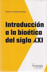 Libro Introduccion A La Bioetica Del Siglo Xxi