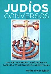 Libro Judios Conversos : Los Antepasados Judios De Las Familias Tradicionales Arg