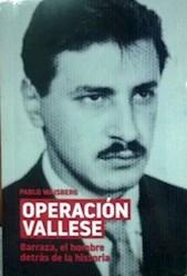 Libro Operacion Vallese. Barraza El Hombre Detras De La Historia