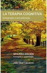 Papel TERAPIA COGNITIVA INTEGRADA Y ACTUALIZADA, LA (2 EDICION)