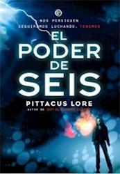 Libro El Poder De Seis ( Libro 2 De Los Legados De Lorien )