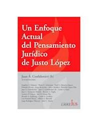 Libro Un Enfoque Actual Del Pensamiento Juridico De Justo Lopez