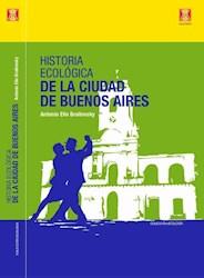 Libro Historia Ecologica De La Ciudad De Buenos Aires