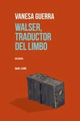 Libro Walser, El Traductor Del Limbo