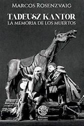 Libro Tadeusz Kantor La Memoria De Los Muertos
