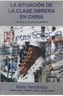 Papel SITUACION DE LA CLASE OBRERA EN CHINA HISTORIA Y ECONOMIA POLITICA