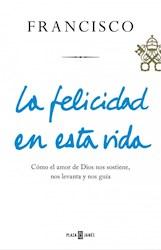 Libro La Felicidad En Esta Vida