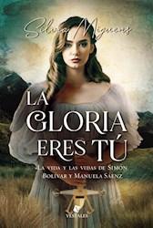 Libro La Gloria Eres Tu -(Trade)