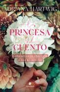 Libro La Princesa Del Cuento - (Trade)