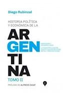 Papel HISTORIA POLITICA Y ECONOMICA DE LA ARGENTINA TOMO II (PROLOGO DE ALFREDO ZAIAT) (RUSTICA)
