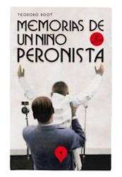 Libro Memorias De Un Niño Peronista
