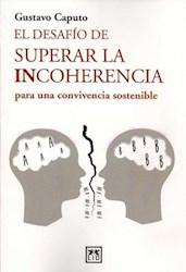 Libro El Desafio De Superar La Incoherencia