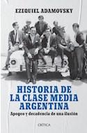 Papel HISTORIA DE LA CLASE MEDIA ARGENTINA APOGEO Y DECADENCIA DE UNA ILUSION [8 EDICION]
