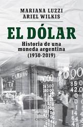 Papel Dolar, El Historia De Una Moneda Argentina 1930-2019