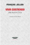 Papel VIVIR EXISTIENDO UNA NUEVA ETICA (COLECCION TEORIA Y ENSAYO) [TRADUCCION DE SILVIO MATTONI]